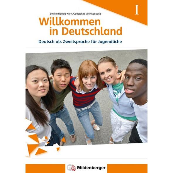 Willkommen in Deutschland – Deutsch als Zweitsprache für Jugendliche, Heft I